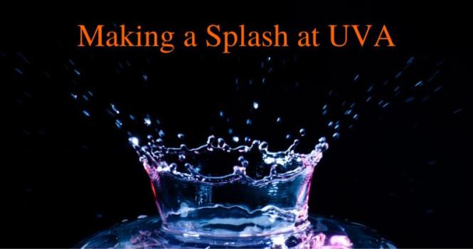 Making a splash at UVA!